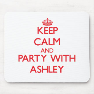 Guarde la calma y vaya de fiesta con Ashley Tapetes De Ratón