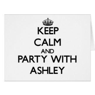 Guarde la calma y vaya de fiesta con Ashley Felicitaciones
