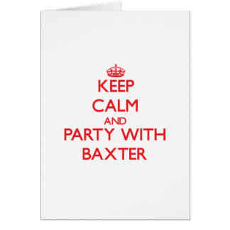 Guarde la calma y vaya de fiesta con Baxter Felicitacion