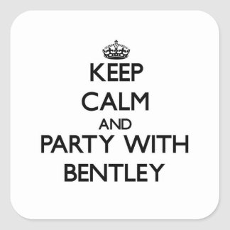 Guarde la calma y vaya de fiesta con Bentley Pegatina Cuadrada
