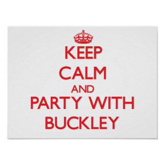 Guarde la calma y vaya de fiesta con Buckley Poster
