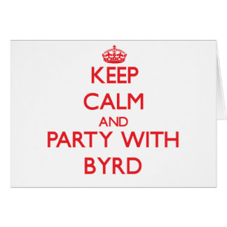 Guarde la calma y vaya de fiesta con Byrd Felicitación