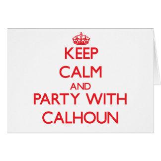Guarde la calma y vaya de fiesta con Calhoun Tarjeta De Felicitación