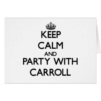 Guarde la calma y vaya de fiesta con Carroll Tarjetón