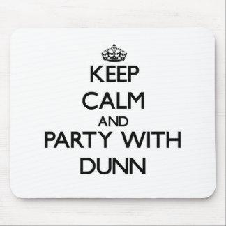 Guarde la calma y vaya de fiesta con Dunn Alfombrilla De Ratones