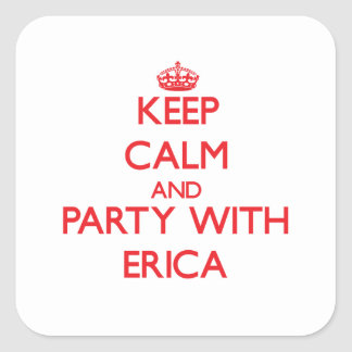 Guarde la calma y vaya de fiesta con Erica Pegatina Cuadrada