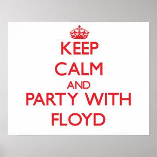 Guarde la calma y vaya de fiesta con Floyd Poster