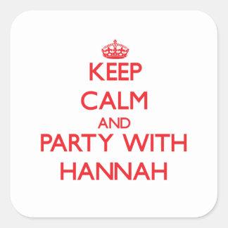 Guarde la calma y vaya de fiesta con Hannah Pegatina Cuadrada