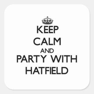Guarde la calma y vaya de fiesta con Hatfield Calcomanía Cuadrada Personalizada