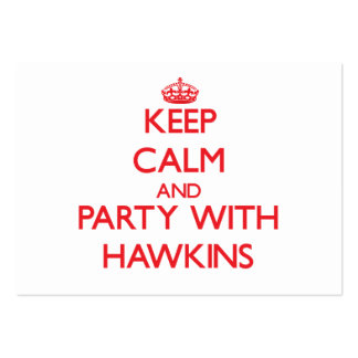 Guarde la calma y vaya de fiesta con Hawkins Plantillas De Tarjetas De Visita