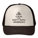 Guarde la calma y vaya de fiesta con Hendricks Gorras De Camionero