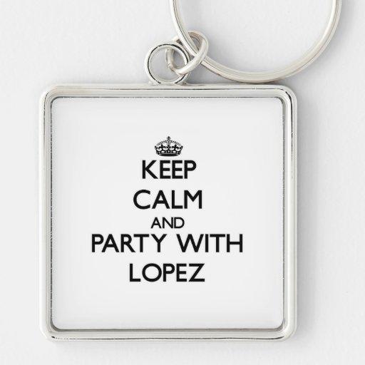Guarde la calma y vaya de fiesta con López Llaveros