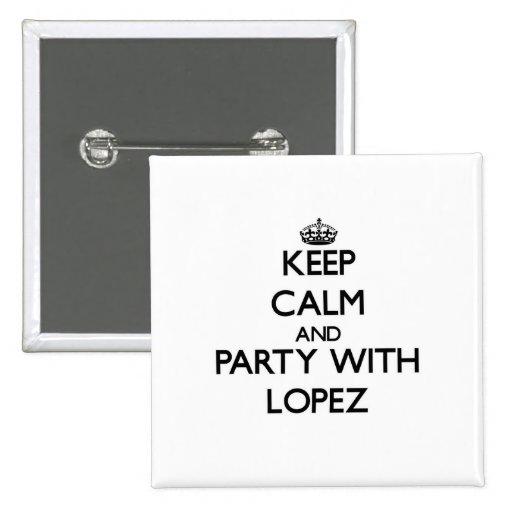 Guarde la calma y vaya de fiesta con López Pin