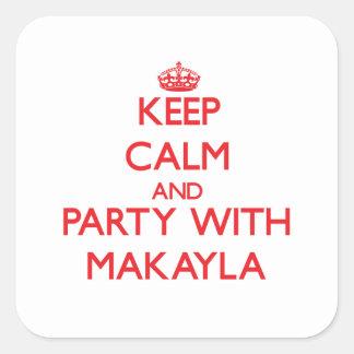 Guarde la calma y vaya de fiesta con Makayla Pegatina Cuadradas Personalizadas