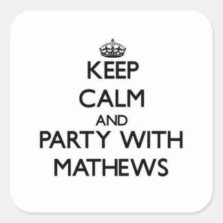 Guarde la calma y vaya de fiesta con Mathews Calcomanías Cuadradas