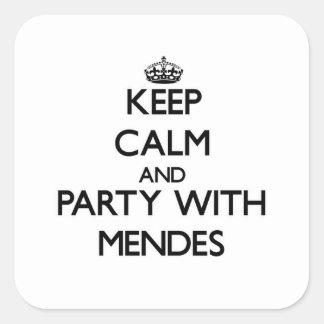 Guarde la calma y vaya de fiesta con Mendes Pegatina Cuadrada