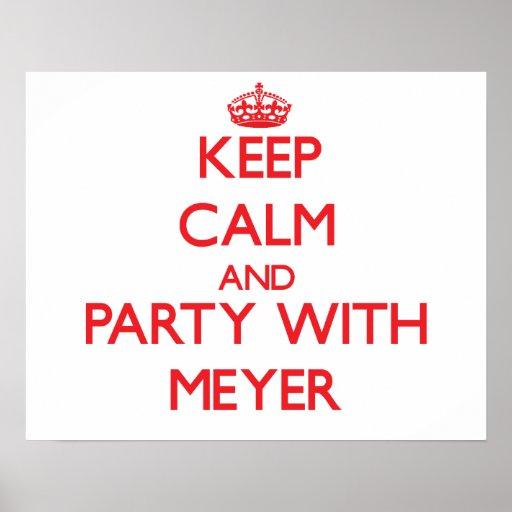 Guarde la calma y vaya de fiesta con Meyer Póster