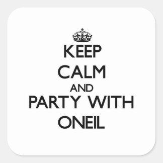 Guarde la calma y vaya de fiesta con Oneil Pegatina Cuadrada