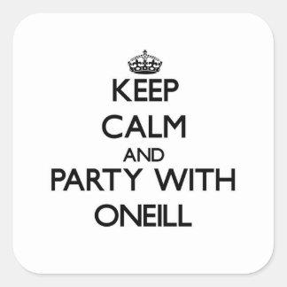 Guarde la calma y vaya de fiesta con Oneill Pegatina Cuadrada
