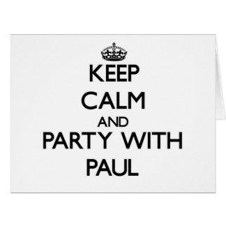 Guarde la calma y vaya de fiesta con Paul Tarjeta De Felicitación Grande