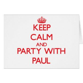 Guarde la calma y vaya de fiesta con Paul Tarjeta De Felicitación