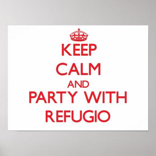 Guarde la calma y vaya de fiesta con Refugio Posters