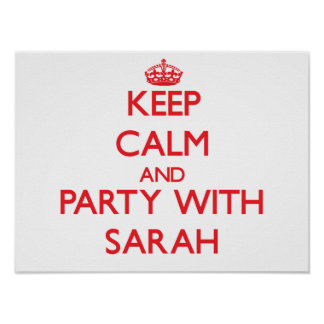 Guarde la calma y vaya de fiesta con Sarah Poster