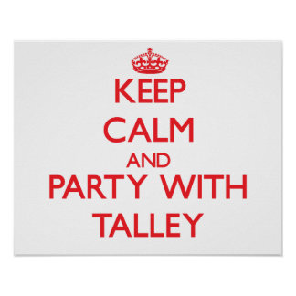 Guarde la calma y vaya de fiesta con Talley Posters