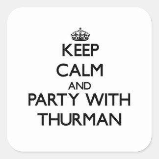 Guarde la calma y vaya de fiesta con Thurman Calcomania Cuadradas Personalizadas