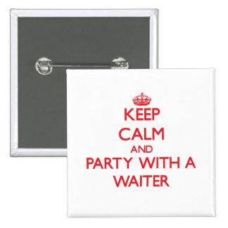 Guarde la calma y vaya de fiesta con un camarero pin cuadrado