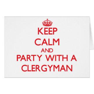 Guarde la calma y vaya de fiesta con un clérigo tarjeta de felicitación