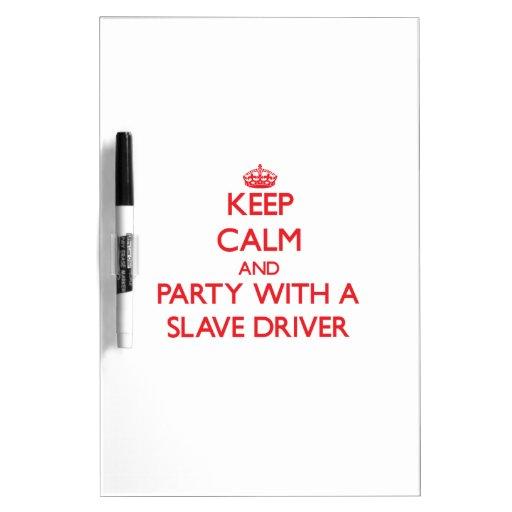 Guarde la calma y vaya de fiesta con un conductor  pizarra blanca