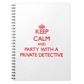 Guarde la calma y vaya de fiesta con un detective  libros de apuntes con espiral