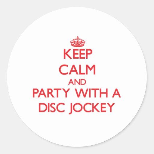 Guarde la calma y vaya de fiesta con un disc pegatina redonda