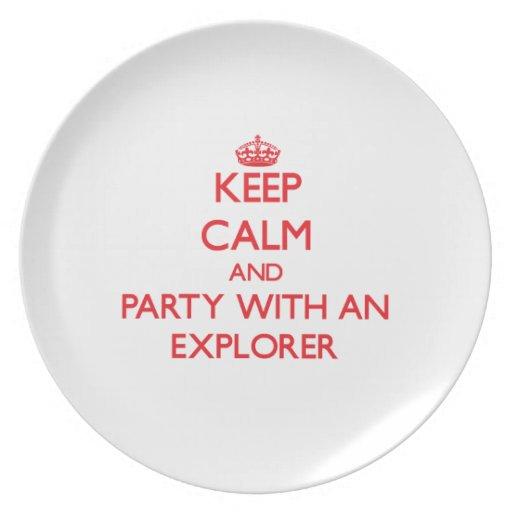 Guarde la calma y vaya de fiesta con un explorador plato