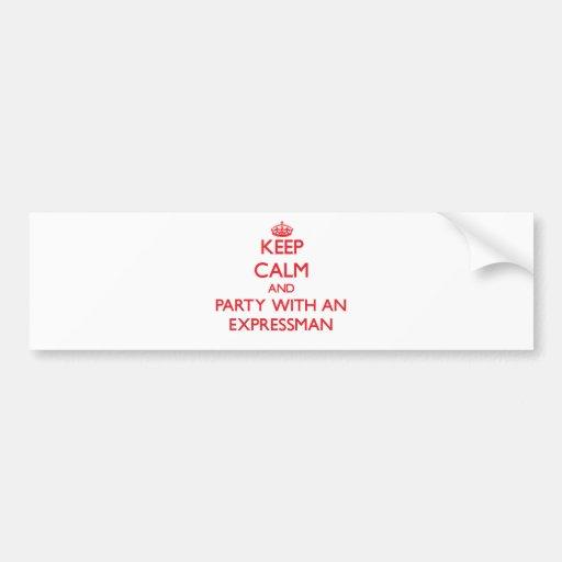 Guarde la calma y vaya de fiesta con un Expressman Etiqueta De Parachoque