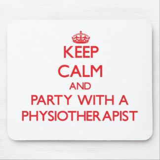 Guarde la calma y vaya de fiesta con un fisioterap alfombrillas de ratón
