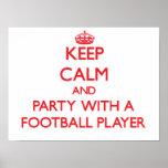 Guarde la calma y vaya de fiesta con un futbolista poster