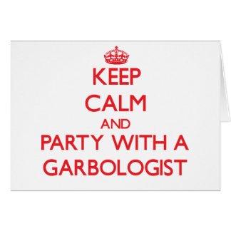 Guarde la calma y vaya de fiesta con un Garbologis Tarjeta De Felicitación