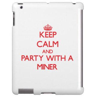 Guarde la calma y vaya de fiesta con un minero