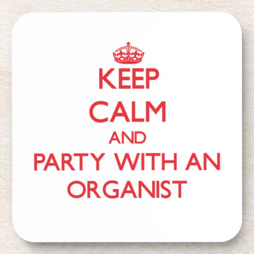 Guarde la calma y vaya de fiesta con un organista posavasos de bebida