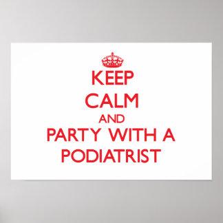 Guarde la calma y vaya de fiesta con un Podiatrist Poster
