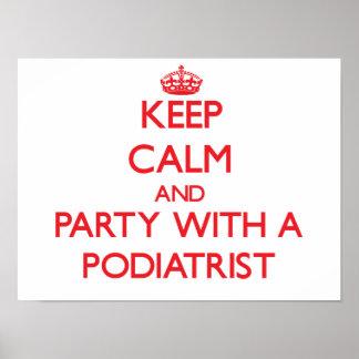 Guarde la calma y vaya de fiesta con un Podiatrist Posters