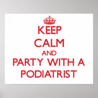 Guarde la calma y vaya de fiesta con un Podiatrist Póster