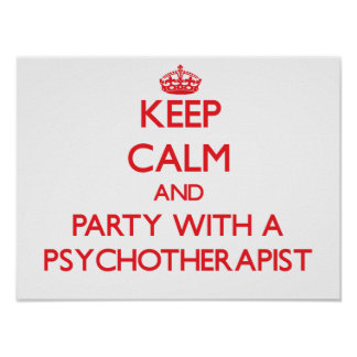 Guarde la calma y vaya de fiesta con un psicoterap posters