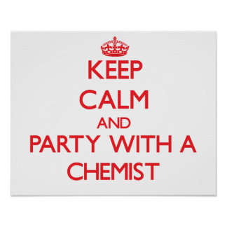Guarde la calma y vaya de fiesta con un químico poster