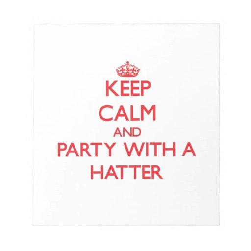 Guarde la calma y vaya de fiesta con un sombrerero bloc