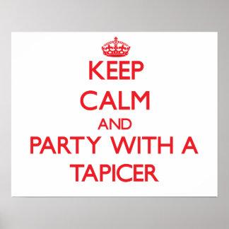 Guarde la calma y vaya de fiesta con un Tapicer Posters