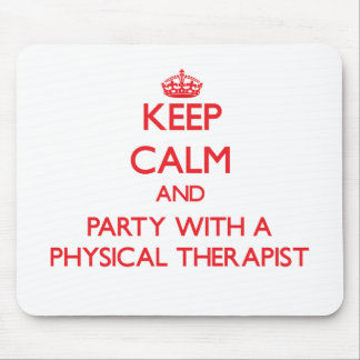 Guarde la calma y vaya de fiesta con un terapeuta  tapete de ratón