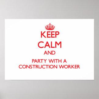 Guarde la calma y vaya de fiesta con un trabajador posters